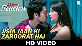 Jism Jaan Ki Zaroorat Hai - Miss Teacher | Kailash Kher | Sameer Tandon