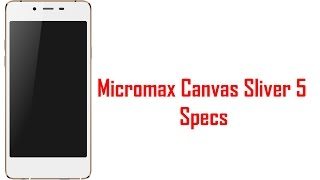Micromax Canvas Sliver 5 Specs & Features