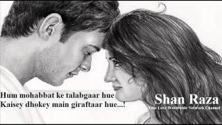 007 - Shan Raza - True Love - Soniya Dil Todhna Hi Tha....