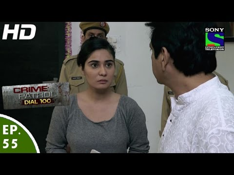 Crime Patrol Dial 100 - क्राइम पेट्रोल - Dil,Dosti,Dagabaazi - Episode 55 - 27th December, 2015