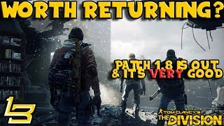 Worth Coming Back? (The Division) 1.8 Update!