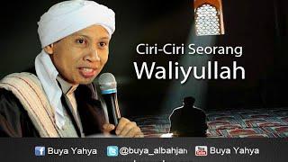 Ciri-Ciri Seorang Waliyullah | Buya Yahya Menjawab