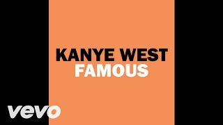 Kanye West - Famous (Audio)