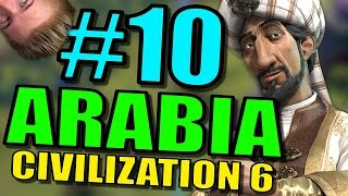 Civilization 6: Arabia Gameplay | Civ 6 Let's Play | Part 10 - Leader Saladin Strategy