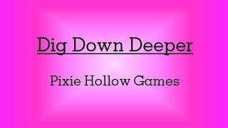 Dig Down Deeper