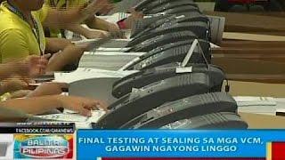 BP: Final testing at sealing sa mga VCM, gagawin ngayong linggo