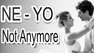 Ne-Yo - Not Anymore Lyrics
