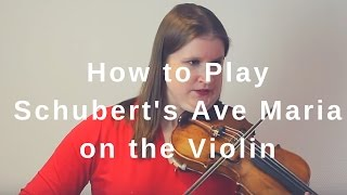 How to Play Schubert's Ave Maria on the Violin | Violin & Viola TV #216