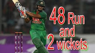 Shakib al hasan 48 run and 2 wickets