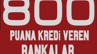 800 Puana Kredi Veren Bankalar-Bankakredinotu.net
