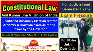 Anil Kumar Jha V. Union Of India, Constitutional Law, ( Law Faculty, DU )