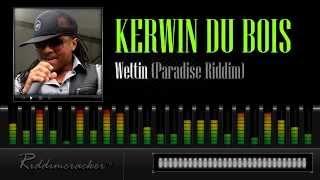 Kerwin Du Bois - Wettin (Paradise Riddim) [Soca 2013]