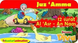 12 Surat Juz Amma Al Asr - An naas bersama Diva | Kastari Animation Official