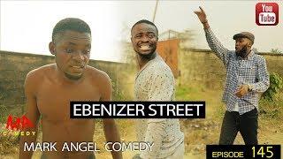EBENIZER STREET (Mark Angel Comedy) (Episode 145)