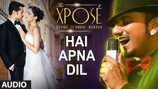 Hai Apna Dil l Full Audio Song | The Xpose l Himesh Reshammiya, Yo Yo Honey Singh