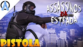 GTA V Online PS4 - Assassinos da Estrada #3 - Só na Pistola !