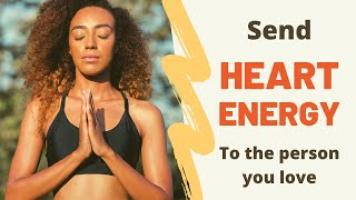 Sending Heart Energy to Someone you Love - Guided Meditation with Gabriel Gonsalves