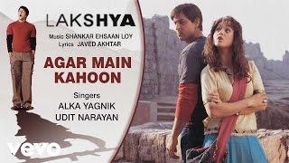 pc mobile Download Agar Main Kahoon - Official Audio Song | Lakshya | Shankar Ehsaan Loy