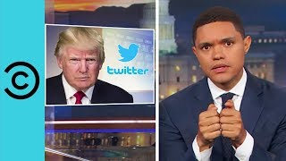 Trump Is Running The Country With His Thumbs - The Daily Show | Comedy Central