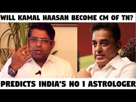 Will Kamal Haasan Become CM of TN Predicts India s NO 1 Astrologer