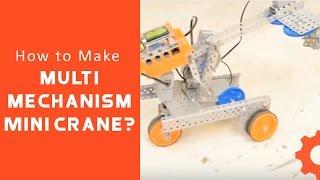 How to Make Multi Mechanism Mini Crane
