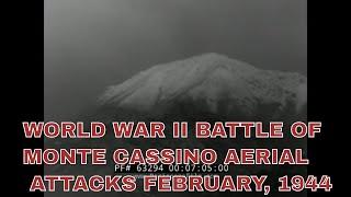 WORLD WAR II   BATTLE OF MONTE CASSINO   AERIAL ATTACKS  FEBRUARY, 1944   63294