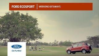 Ford EcoSport Latest Ad - Weekend Getaways