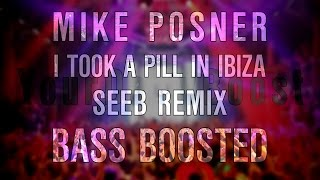 Mike Posner - I Took A Pill In Ibiza (Seeb Remix) [Extreme Bass Boost]