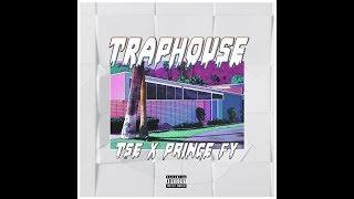 TSE - Trap House ft. FY