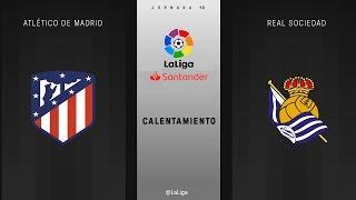 Calentamiento Atlético de Madrid vs Real Sociedad