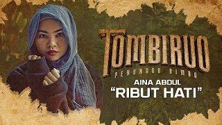 Aina Abdul - RIBUT HATI (OST TOMBIRUO: PENUNGGU RIMBA)