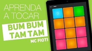 Bum Bum Tam Tam - MC Fioti   Tutorial no Super Pads - Brasa Kit