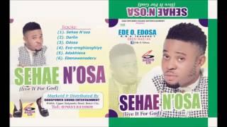 EDE O. EDOSA  _ Sehae N'osa _    2015 latest Album