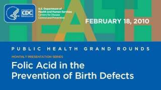 Folic Acid in the Prevention of Birth Defects