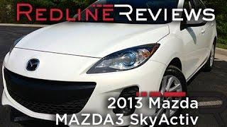 2013 Mazda MAZDA3 SkyActiv – Redline: Review