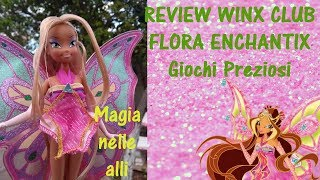 Winx Club Flora Enchantix Giochi Preziosi l Review en español l MEASH
