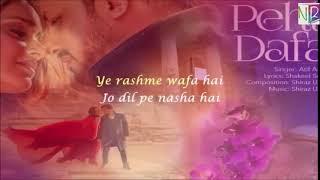 Atif Aslam -  Pehli Dafa With Lyrics   Ileana D'Cruz   T-Series
