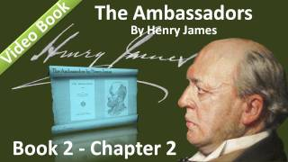 Book 02 - Chapter 2 - The Ambassadors by Henry James