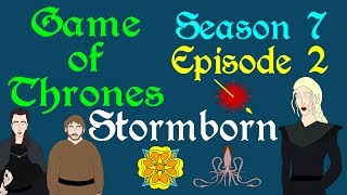 Game of Thrones: Stormborn (S 7 - Ep 2)