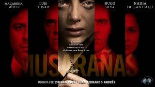 MUSARAÑAS, la película