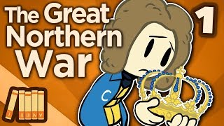 Great Northern War - I: When Sweden Ruled the World - Extra History