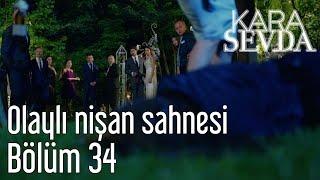 Kara Sevda 34. Bölüm - Olaylı Nişan Sahnesi