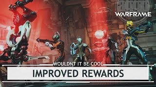 Warframe: Improved Rewards - Grinding Into Burnout [wibci]