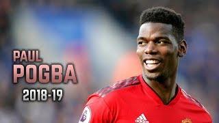 Paul Pogba 2018-19 | Dribbling Skills & Goals