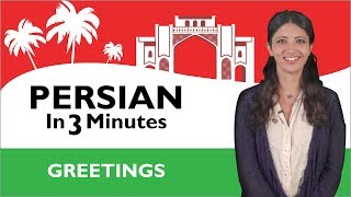Learn Persian - Persian in Three Minutes - Greetings