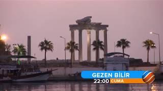 GEZEN BİLİR   ANTALYA / SİDE -  CUMA 22:00