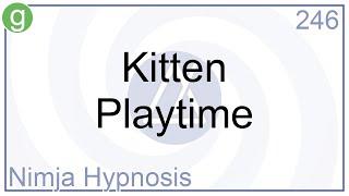 Hypnosis - Kitten Playtime