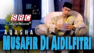 Aqasha - Musafir Di Aidilfitri (Official Music Video - HD)