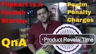VLOG # 4, Flipkart is a foolish, Paytm Legal Penalty Charges, Amazon misleading sellers, GST delayed