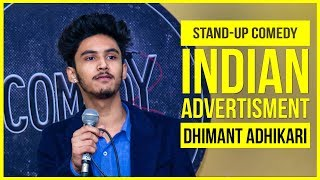 Indian Advertisment | Stand-up Comedy by Dhimant Adhikari